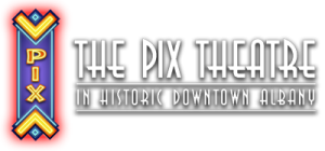 The Pix Theatre Cinema Showings @ The Pix Theatre  | Albany | Oregon | United States
